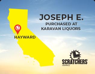 Joseph E of Hayward ca, Scratchers winner of $750,000